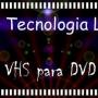 VHS para DVD   J&G Tecnologia