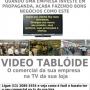 Video Tablóide, o seu comercial na Tv da sua Empresa