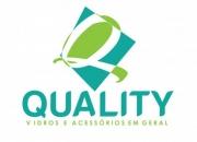 Quality vidraçaria e acessórios em geral