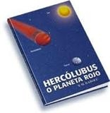 La asociación alcione ofrece gratuitamente ejemplares del libro ?hercólubus o planeta rojo?.
