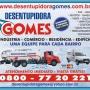 DESENTUPIDORA GOMES 0800 772 0221 GUARULHOS, ZONA LESTE, ZONA NORTE,  ARUJÁ