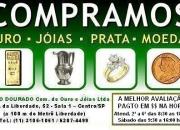 COMPRA VENDA AVALIACAO COMPRADOR VENDER. COMPRO OURO PRATA JOIAS EM SAO PAULO SP