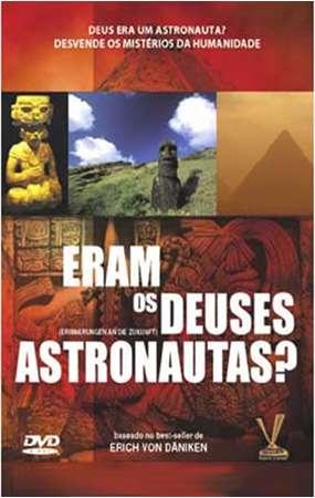 Eram os deuses astronautas ? documentário clássico em dvd desse famoso livro (frete grátis)