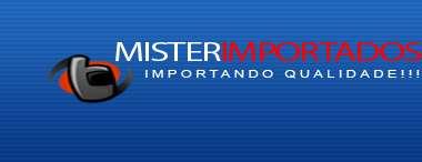 Mister importados - importando qualidade!!!