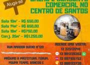 ALUGO SALAS COMERCIAIS/ ESCRITÓRIO NO CENTRO DE SANTOS, NA RUA AMADOR BUENO